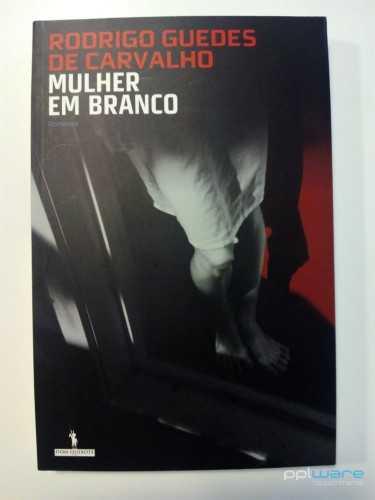 Livro, Mulher em Branco, Rodrigo Guedes de Carvalho, Novo, 1.ªEDIÇÃO!!