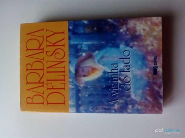 Livro, A Vizinha do Lado, Barbara Delinsky