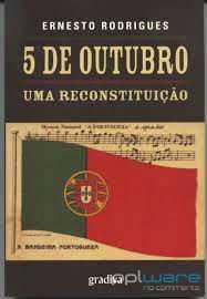 Livro, 5 de Outubro-Uma reconstituição, Ernesto Rodrigues Novo!!